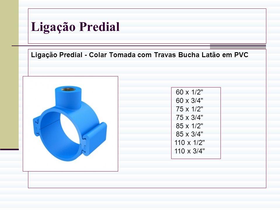 Ligação Predial Ligação Predial - Colar Tomada com Travas Bucha Latão em PVC 60 x 1/2