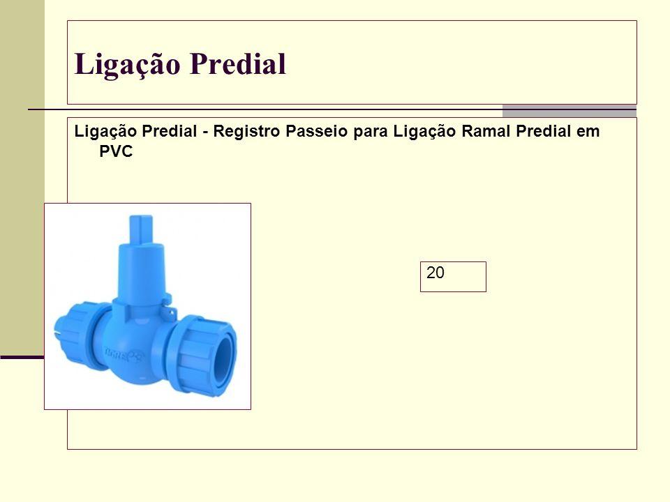 Ligação Predial Ligação Predial - Registro Passeio para Ligação Ramal Predial em PVC 20