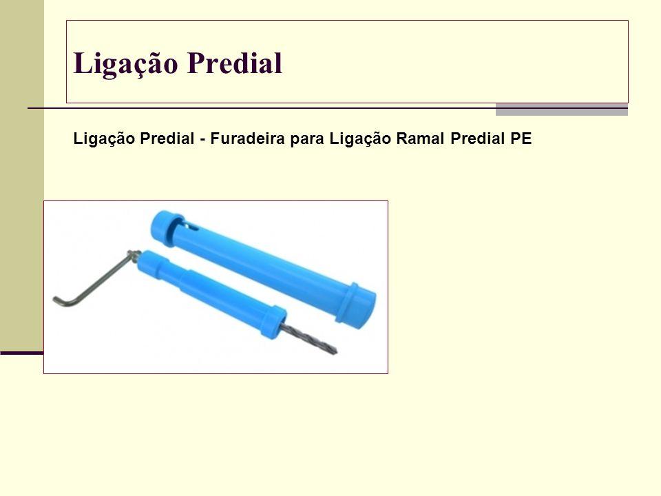 Ligação Predial Ligação Predial - Furadeira para Ligação Ramal Predial PE