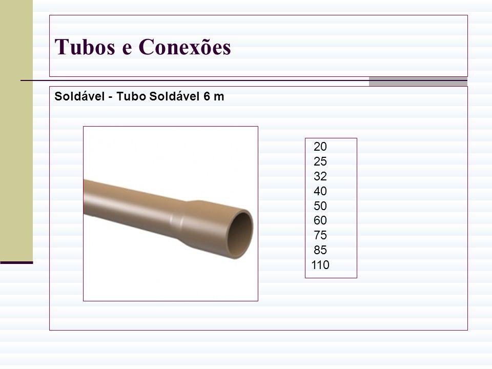 Tubos e Conexões Soldável - Tubo Soldável 6 m 20 25 32 40 50 60 75 85 110