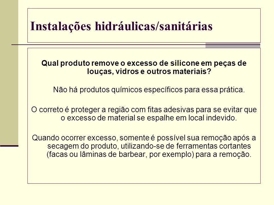 Instalações hidráulicas/sanitárias Qual produto remove o excesso de silicone em peças de louças, vidros e outros materiais? Não há produtos químicos e