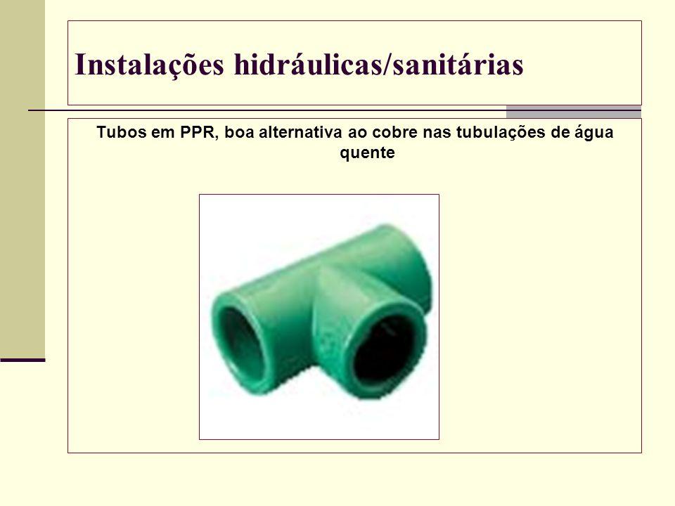 Instalações hidráulicas/sanitárias Tubos em PPR, boa alternativa ao cobre nas tubulações de água quente