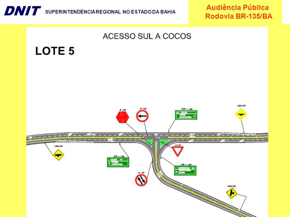 Audiência Pública Rodovia BR-135/BA DNIT SUPERINTENDÊNCIA REGIONAL NO ESTADO DA BAHIA LOTE 5