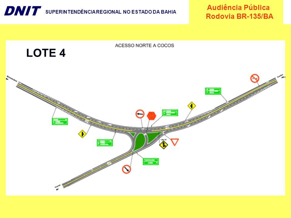 Audiência Pública Rodovia BR-135/BA DNIT SUPERINTENDÊNCIA REGIONAL NO ESTADO DA BAHIA LOTE 4