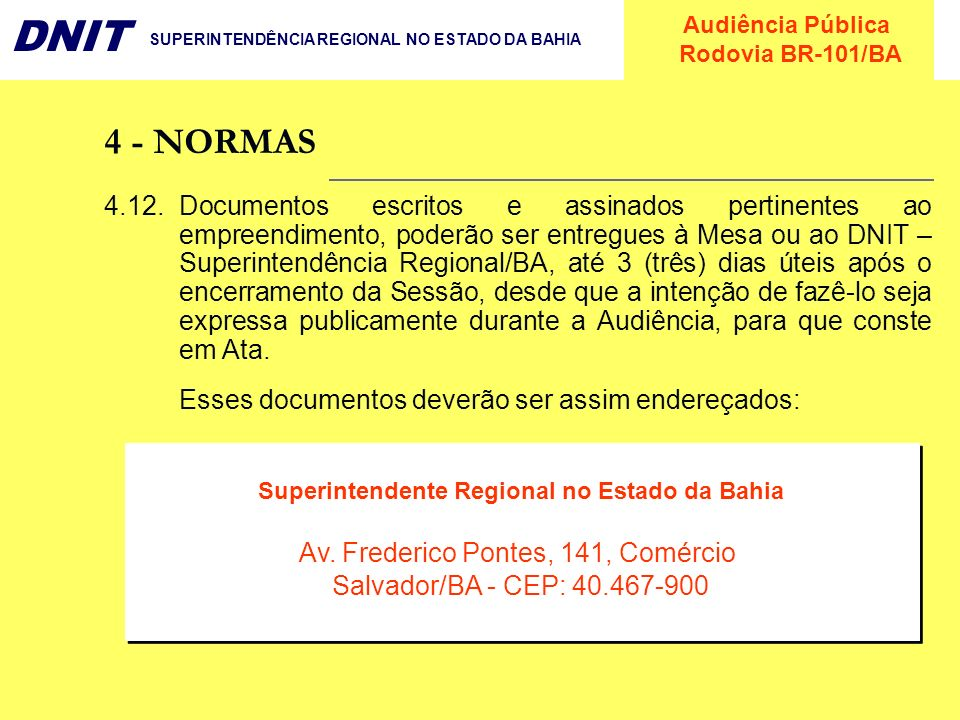 Audiência Pública Rodovia BR-101/BA DNIT SUPERINTENDÊNCIA REGIONAL NO ESTADO DA BAHIA 4.12.Documentos escritos e assinados pertinentes ao empreendimen