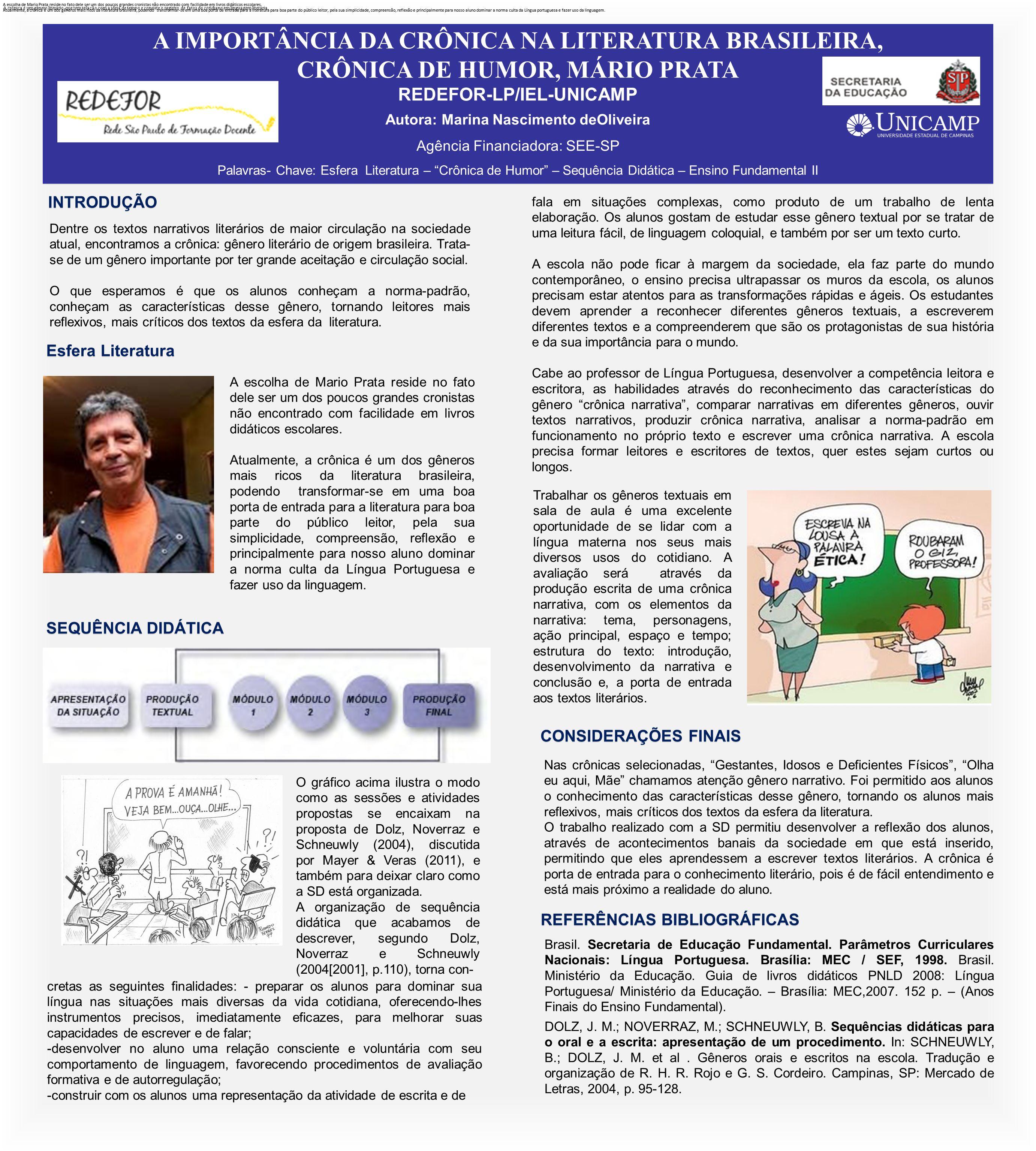 A IMPORTÂNCIA DA CRÔNICA NA LITERATURA BRASILEIRA, CRÔNICA DE HUMOR, MÁRIO PRATA REDEFOR-LP/IEL-UNICAMP Autora: Marina Nascimento deOliveira Agência F