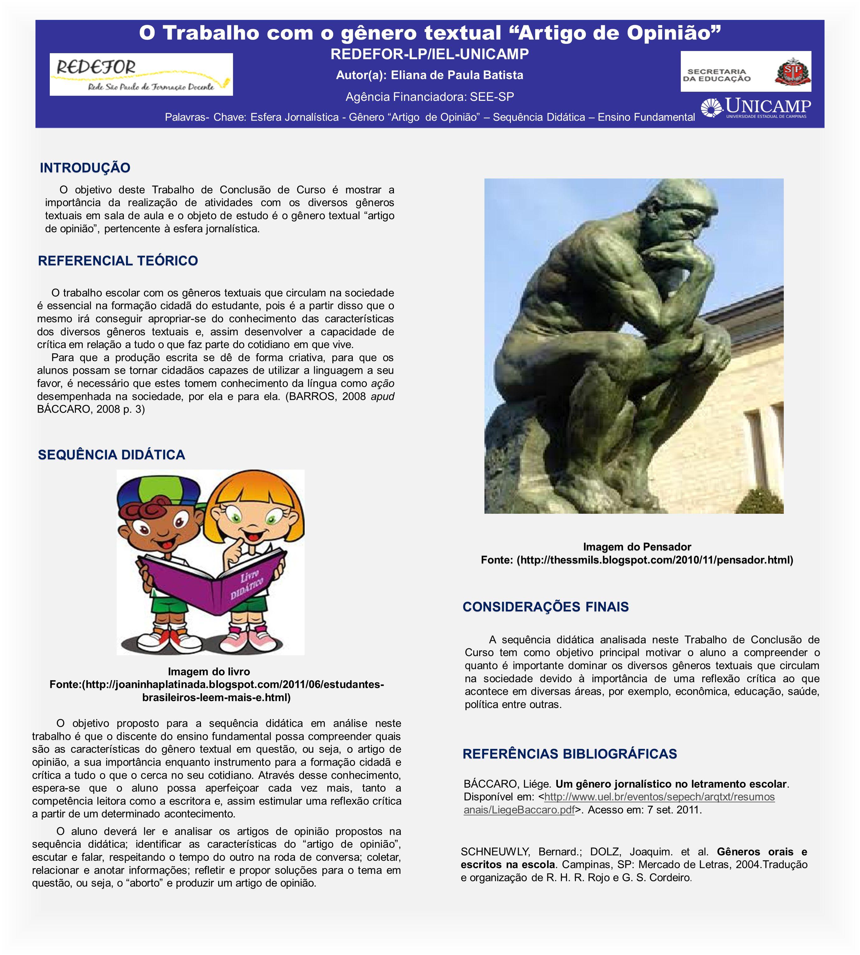 O Trabalho com o gênero textual Artigo de Opinião REDEFOR-LP/IEL-UNICAMP Autor(a): Eliana de Paula Batista Agência Financiadora: SEE-SP Palavras- Chav