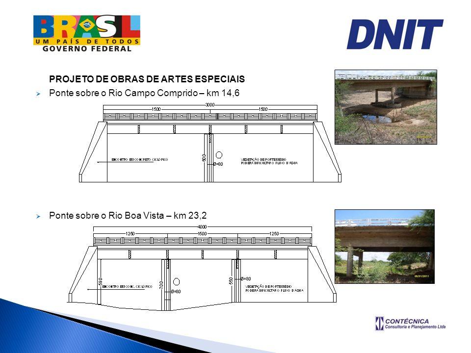 PROJETO DE OBRAS DE ARTES ESPECIAIS Ponte sobre o Rio Campo Comprido – km 14,6 Ponte sobre o Rio Boa Vista – km 23,2