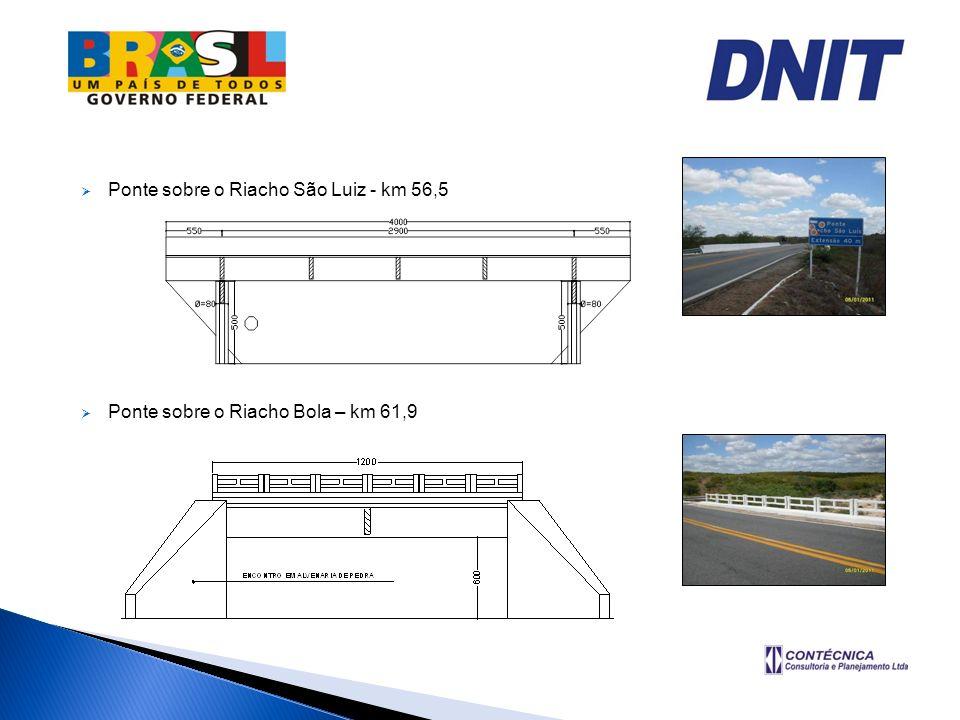 Ponte sobre o Riacho São Luiz - km 56,5 Ponte sobre o Riacho Bola – km 61,9