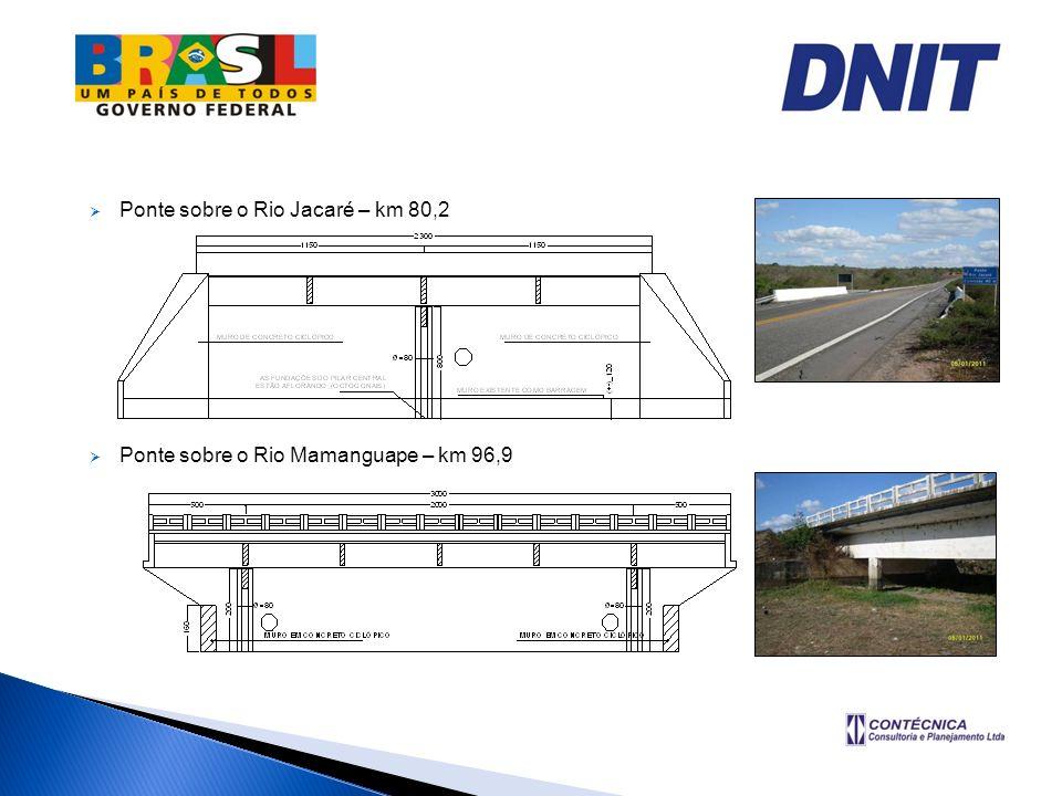 Ponte sobre o Rio Jacaré – km 80,2 Ponte sobre o Rio Mamanguape – km 96,9