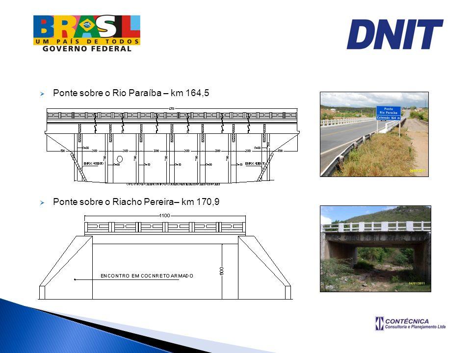 Ponte sobre o Rio Paraíba – km 164,5 Ponte sobre o Riacho Pereira– km 170,9
