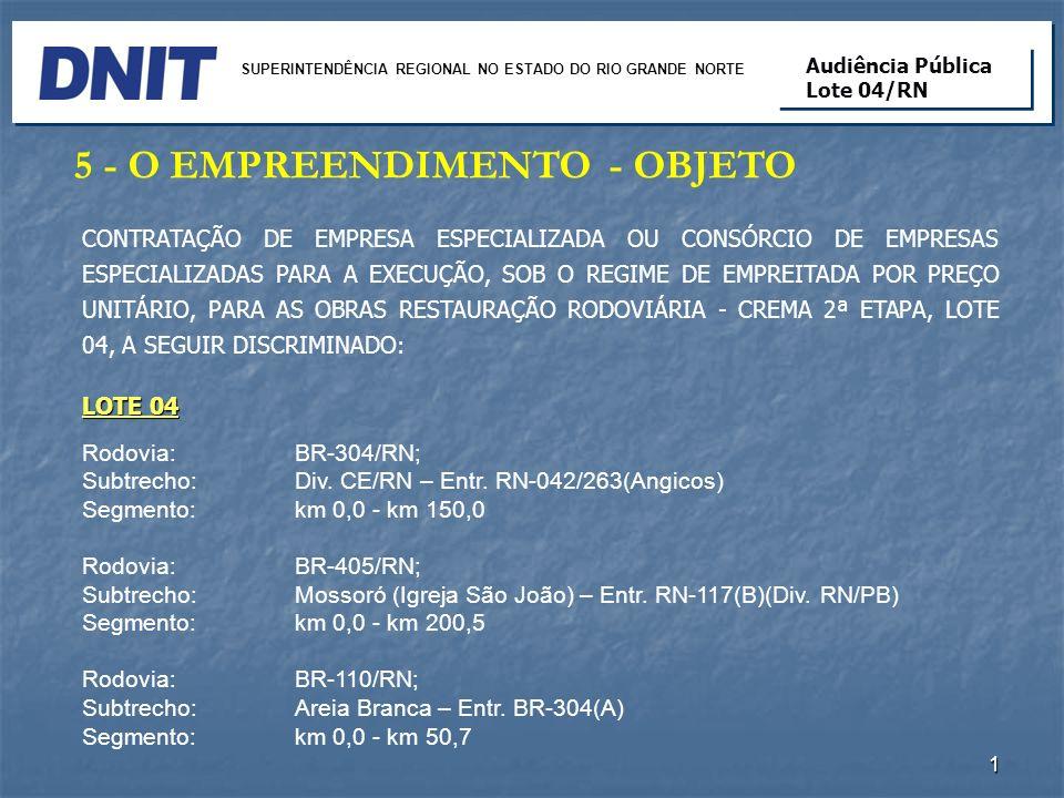 12 SUPERINTENDÊNCIA REGIONAL NO ESTADO DO RIO GRANDE NORTE Audiência Pública Lote 04/RN Audiência Pública Lote 04/RN