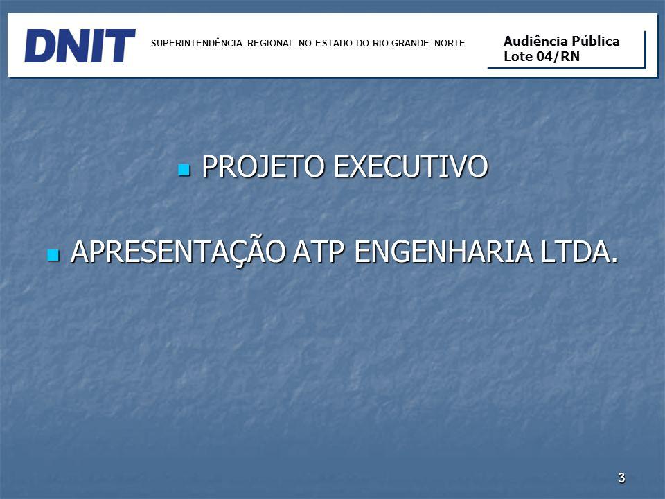 14 SUPERINTENDÊNCIA REGIONAL NO ESTADO DO RIO GRANDE NORTE Audiência Pública Lote 04/RN Audiência Pública Lote 04/RN