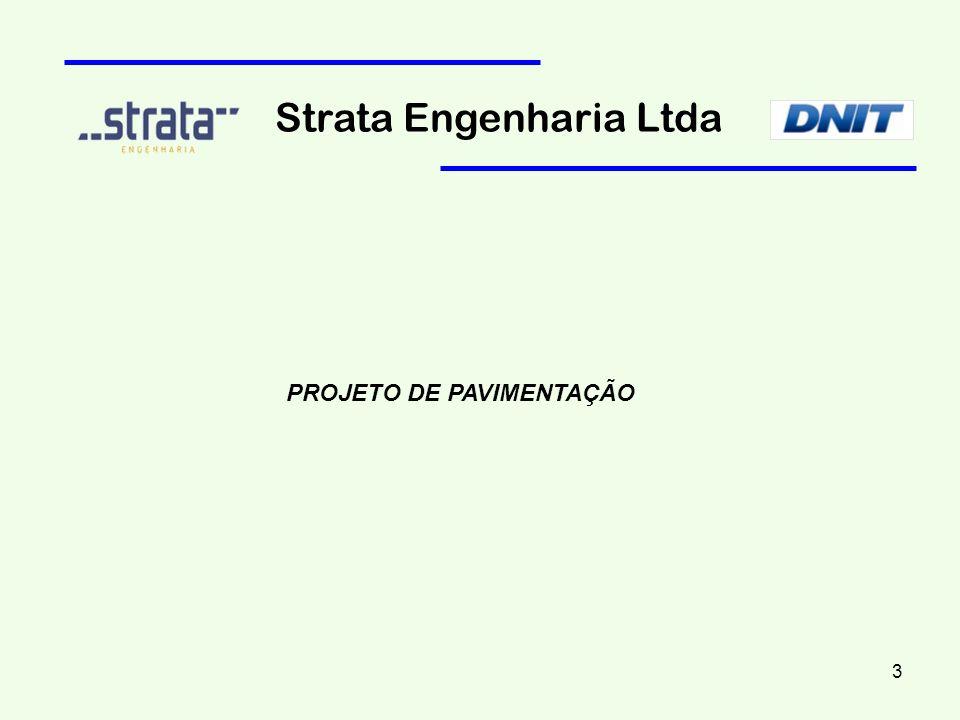 PROJETO DE PAVIMENTAÇÃO Strata Engenharia Ltda 3