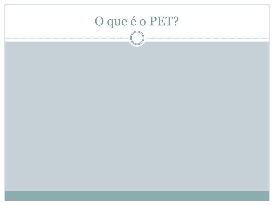 O que é o PET?