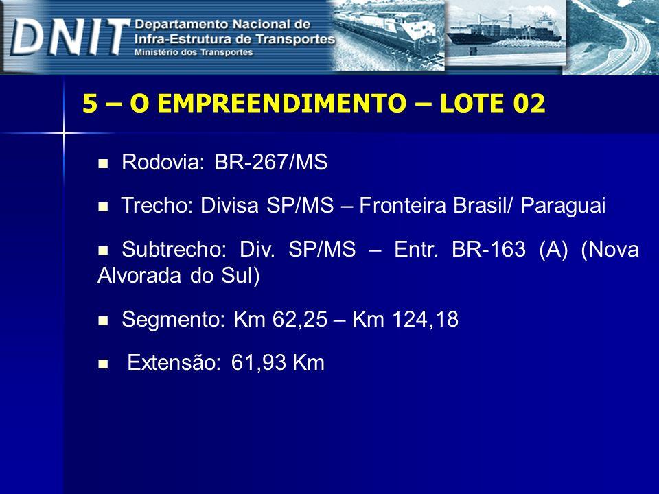 Rodovia: BR-267/MS Trecho: Divisa SP/MS – Fronteira Brasil/ Paraguai Subtrecho: Div. SP/MS – Entr. BR-163 (A) (Nova Alvorada do Sul) Segmento: Km 62,2
