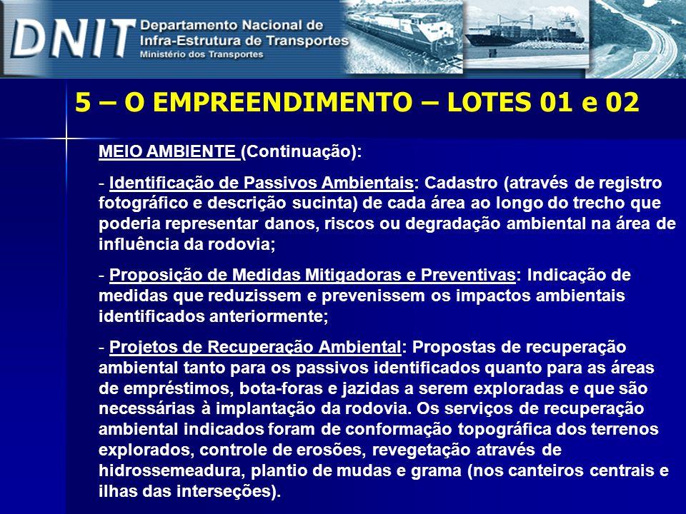 5 – O EMPREENDIMENTO – LOTES 01 e 02 MEIO AMBIENTE (Continuação): - Identificação de Passivos Ambientais: Cadastro (através de registro fotográfico e
