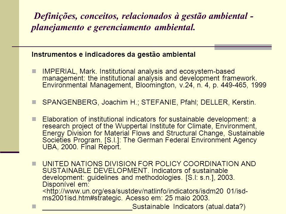 Definições, conceitos, relacionados à gestão ambiental - planejamento e gerenciamento ambiental. Instrumentos e indicadores da gestão ambiental IMPERI