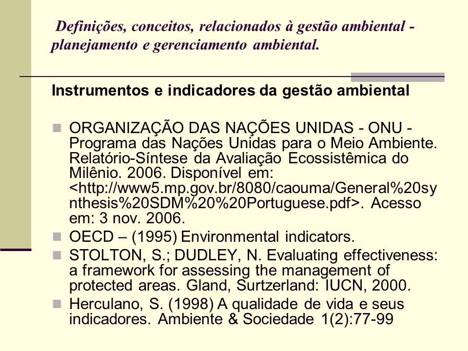 Definições, conceitos, relacionados à gestão ambiental - planejamento e gerenciamento ambiental. Instrumentos e indicadores da gestão ambiental ORGANI