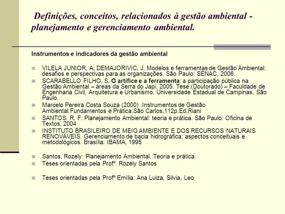 Definições, conceitos, relacionados à gestão ambiental - planejamento e gerenciamento ambiental. Instrumentos e indicadores da gestão ambiental VILELA