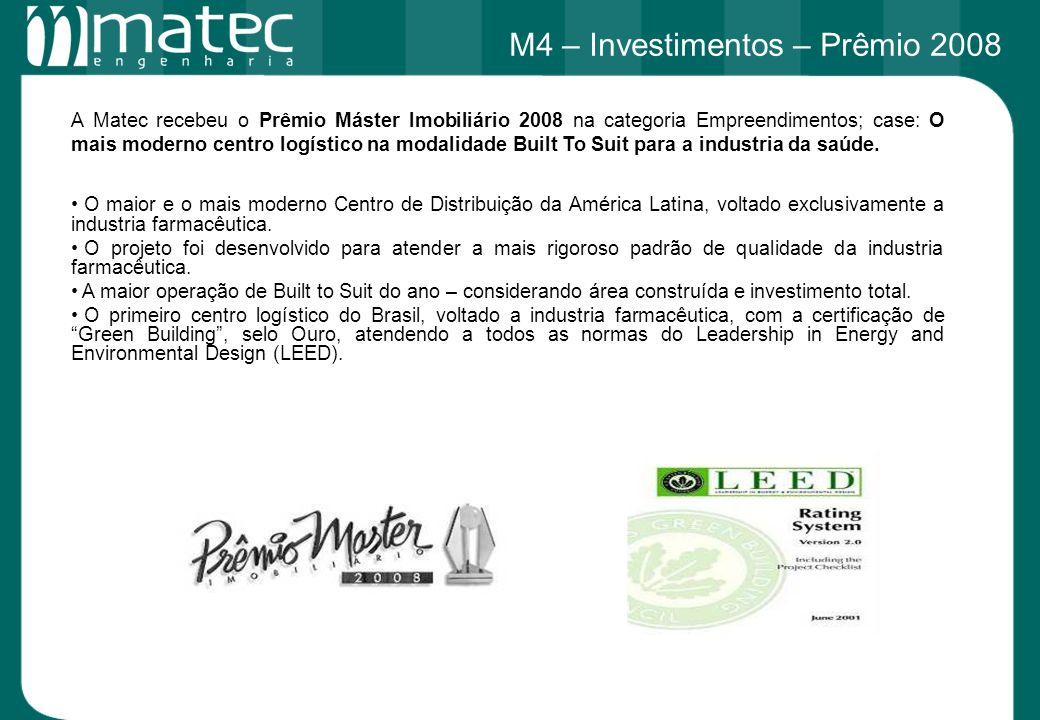 A Matec recebeu o Prêmio Máster Imobiliário 2008 na categoria Empreendimentos; case: O mais moderno centro logístico na modalidade Built To Suit para