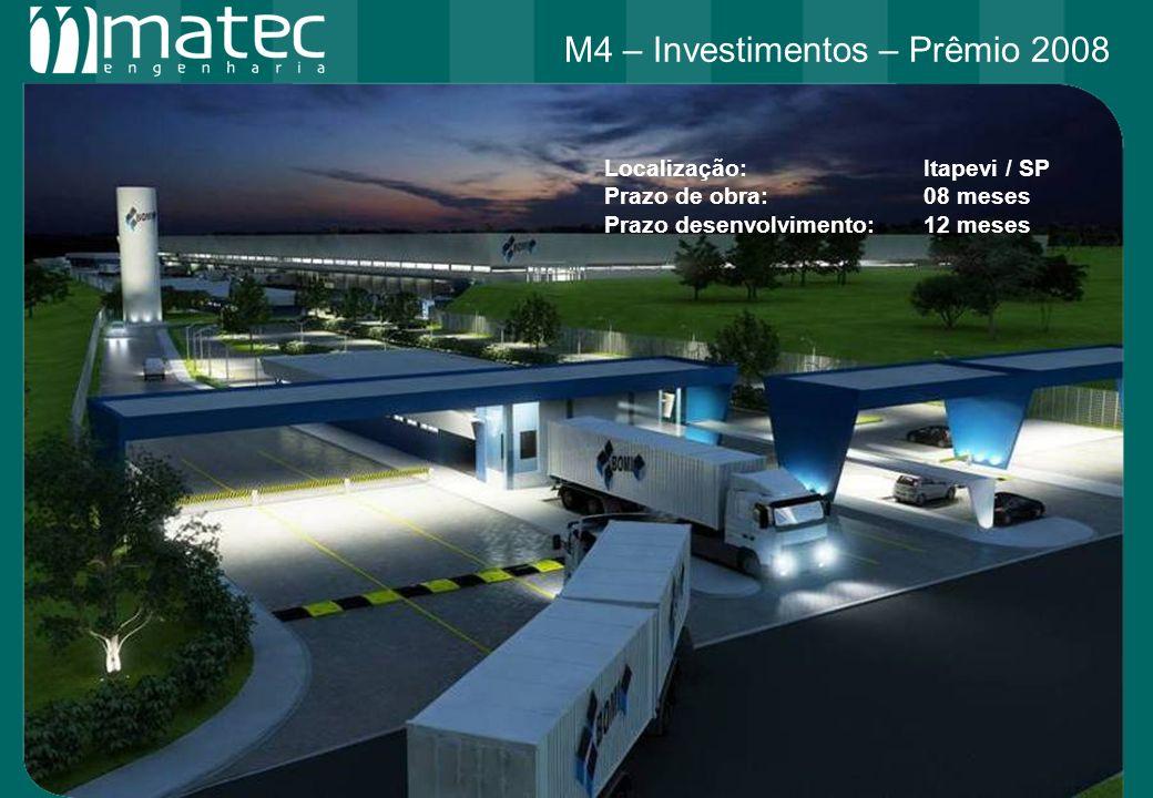 Localização: Itapevi / SP Prazo de obra:08 meses Prazo desenvolvimento:12 meses M4 – Investimentos – Prêmio 2008