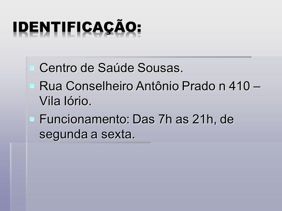 Centro de Saúde Sousas.Centro de Saúde Sousas. Rua Conselheiro Antônio Prado n 410 – Vila Iório.