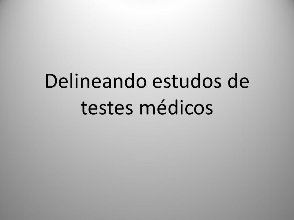 Delineando estudos de testes médicos