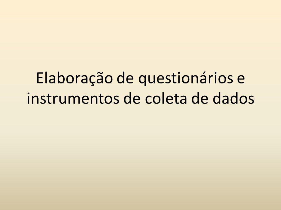 Passos na montagem dos instrumentos para o estudo Lista de variáveis apropriadas ao estudo; Coleta de instrumentos já existentes e desenvolvimento de novos; Formatação clara, atrativa e de fácil acompanhamento; Pré-teste para estimar o tempo de aplicação e para examinar a distribuição e validade das respostas.