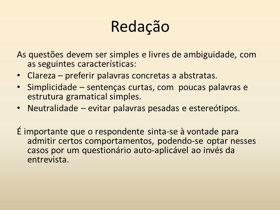 Redação As questões devem ser simples e livres de ambiguidade, com as seguintes características: Clareza – preferir palavras concretas a abstratas. Si