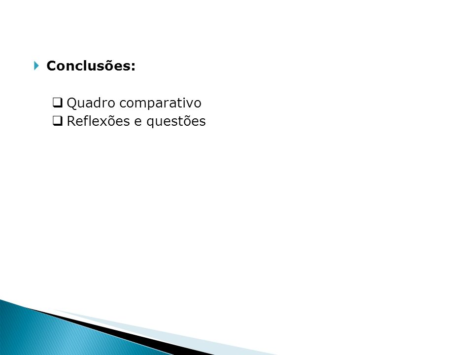 Conclusões: Quadro comparativo Reflexões e questões