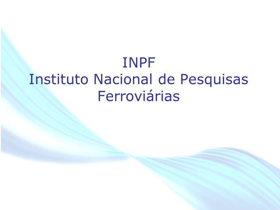 April 20 – 21, 2010, Bogota, COLOMBIA INPF Instituto Nacional de Pesquisas Ferroviárias
