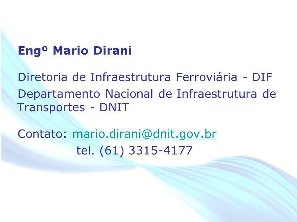 April 20 – 21, 2010, Bogota, COLOMBIA Engº Mario Dirani Diretoria de Infraestrutura Ferroviária - DIF Departamento Nacional de Infraestrutura de Trans