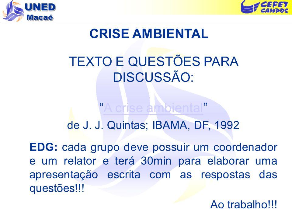 UNED Macaé CRISE AMBIENTAL TEXTO E QUESTÕES PARA DISCUSSÃO: A crise ambiental de J.