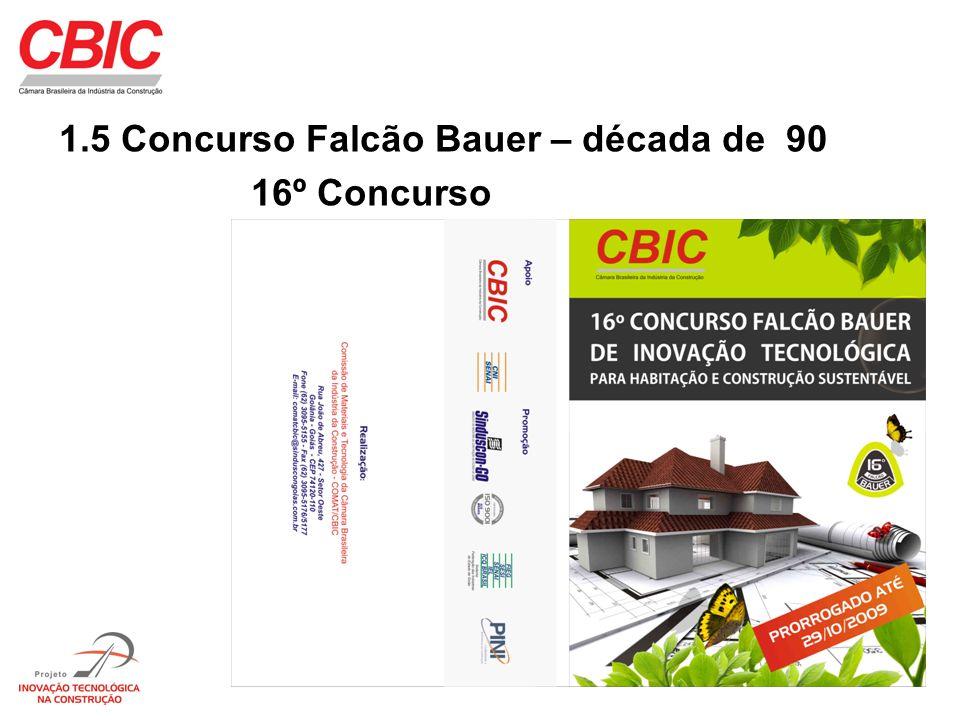 4 1.5 Concurso Falcão Bauer – década de 90 16º Concurso