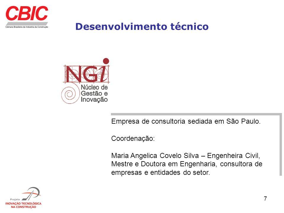 7 Desenvolvimento técnico Empresa de consultoria sediada em São Paulo. Coordenação: Maria Angelica Covelo Silva – Engenheira Civil, Mestre e Doutora e