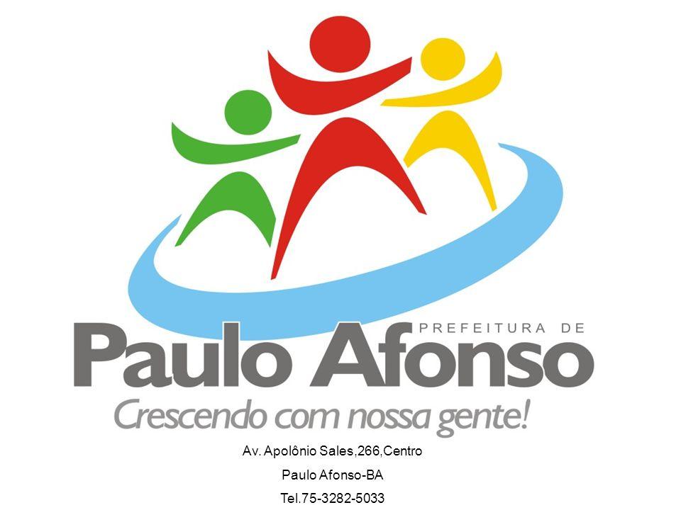 Secretaria Municipal de Saúde Av. Apolônio Sales,266,Centro Paulo Afonso-BA Tel.75-3282-5033
