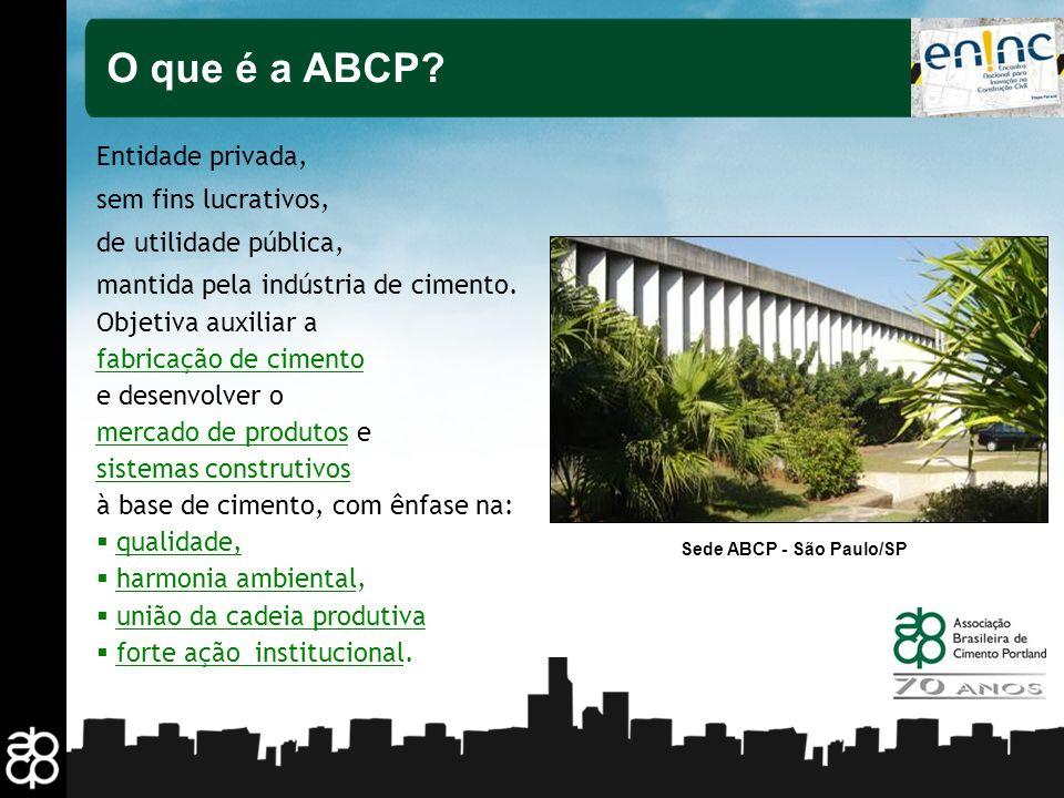 3 O que é a ABCP? Sede ABCP - São Paulo/SP Entidade privada, sem fins lucrativos, de utilidade pública, mantida pela indústria de cimento. Objetiva au