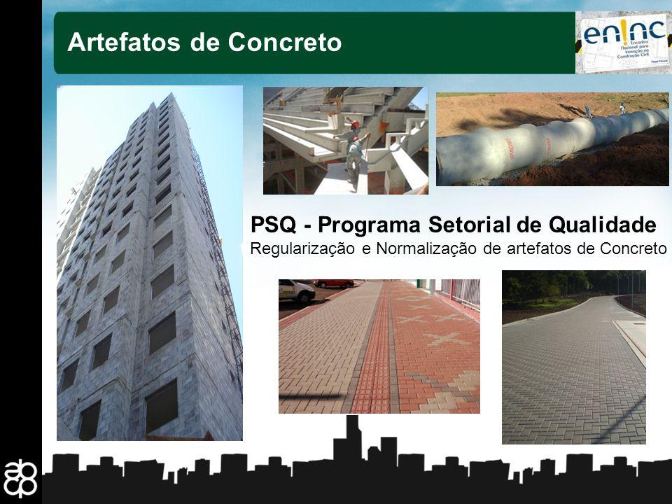 7 Artefatos de Concreto PSQ - Programa Setorial de Qualidade Regularização e Normalização de artefatos de Concreto