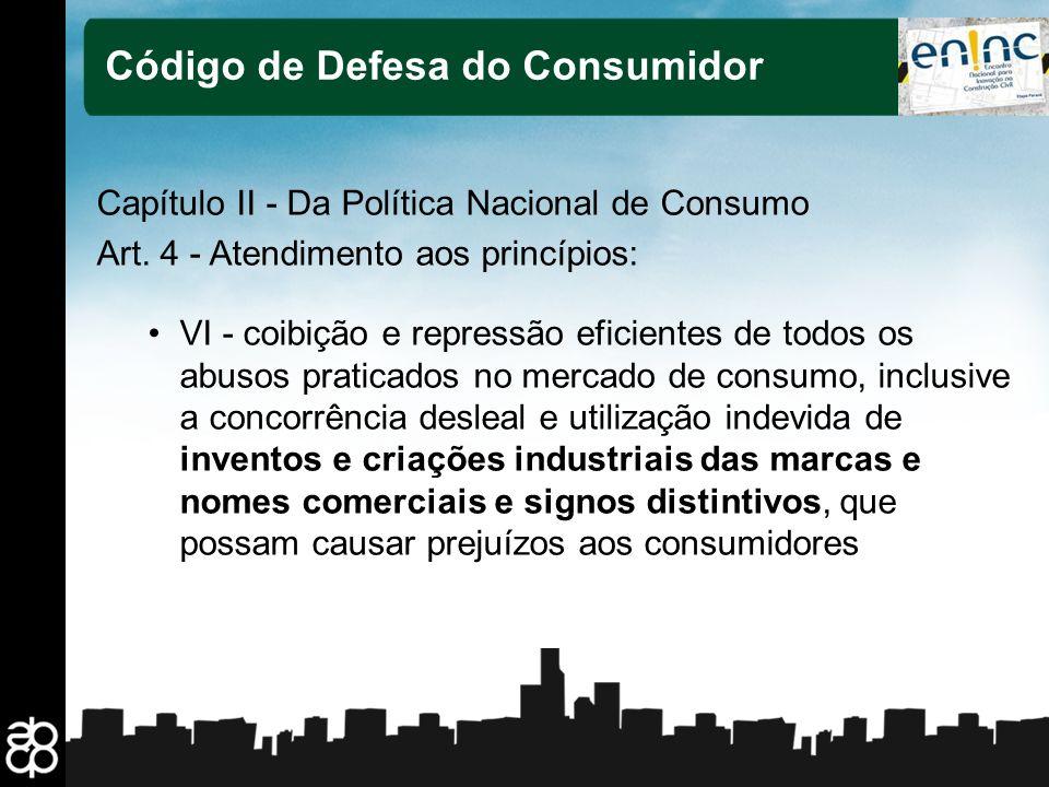 8 Código de Defesa do Consumidor Capítulo II - Da Política Nacional de Consumo Art. 4 - Atendimento aos princípios: VI - coibição e repressão eficient