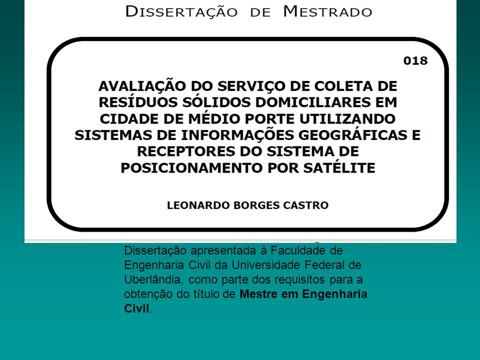 http://www.ppgec.feciv.ufu.br/sites/ppgec.feciv.ufu.br/files/Anexos/Bookpage/Anexo_Leonardo_Borges_de_Castro.pdf Dissertação apresentada à Faculdade d