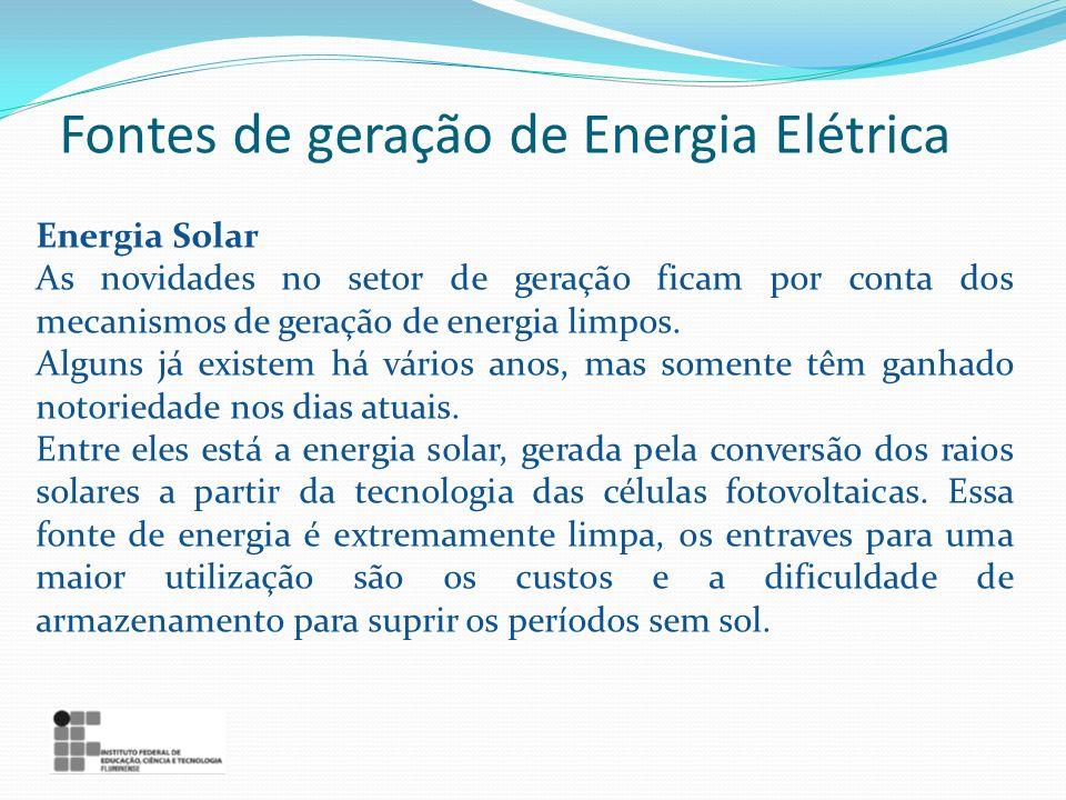 Energia Solar As novidades no setor de geração ficam por conta dos mecanismos de geração de energia limpos. Alguns já existem há vários anos, mas some