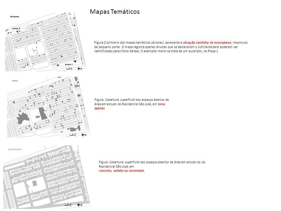 Mapas Temáticos Figura O primeiro dos mapas temáticos (árvores), apresenta a situação rarefeita de exemplares, mesmo as de pequeno porte. O mapa regis