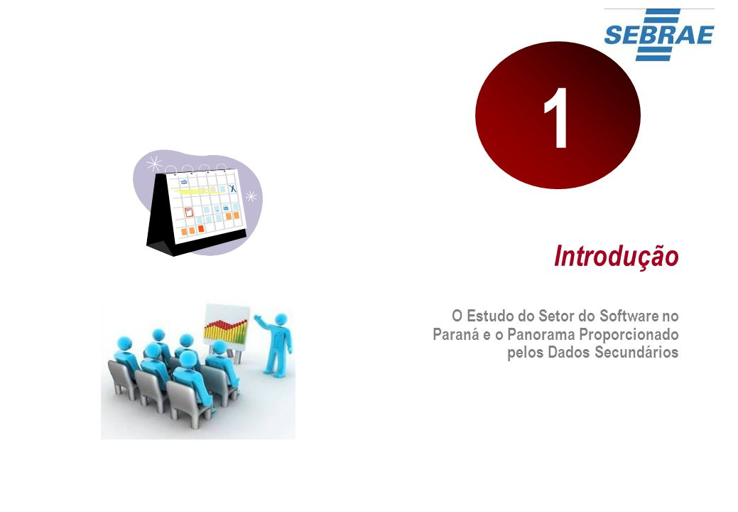 5 Introdução Em 2008 o Sebrae realizou um estudo para investigar o panorama do setor de software no estado, que contemplou a análise de dados do setor como um todo, de forma comparativa com a região Sul e o Brasil, além de uma pesquisa específica com os participantes dos APLs do Software no estado.