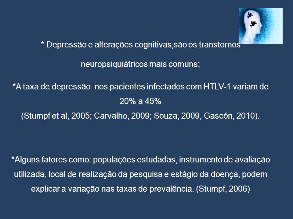 Retomando o título e a pergunta que norteia a aula e a pesquisa Os resultados obtidos nos inventários de depressão não poderiam ser decorrentes da ação do vírus HTLV no Sistema Nervoso Central?