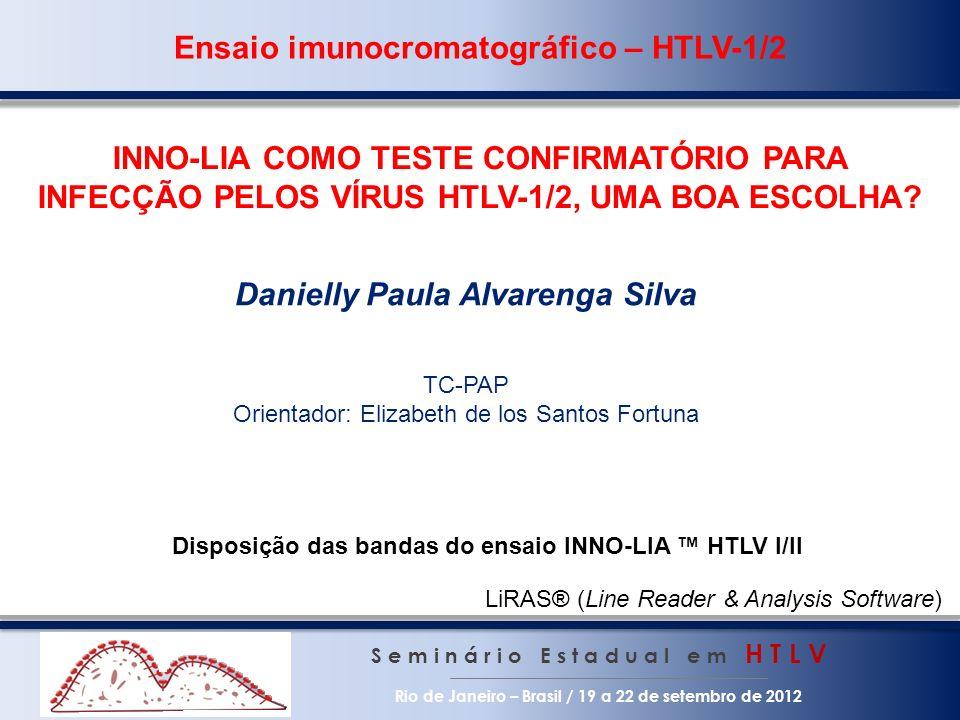 INNO-LIA COMO TESTE CONFIRMATÓRIO PARA INFECÇÃO PELOS VÍRUS HTLV-1/2, UMA BOA ESCOLHA.