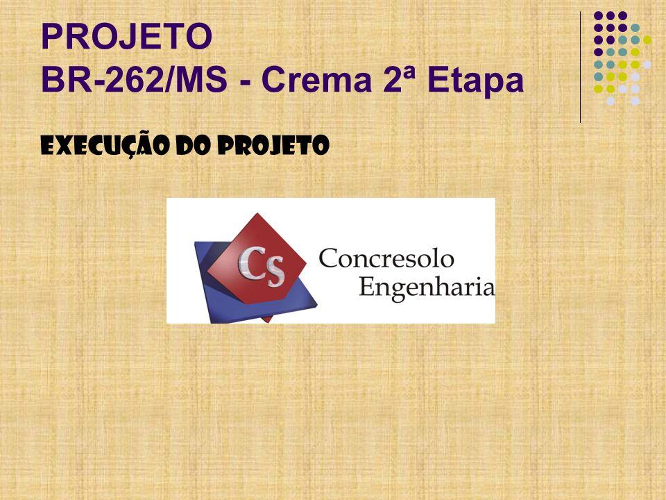 PROJETO BR-262/MS - Crema 2ª Etapa Execução do Projeto