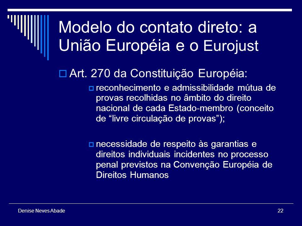 22 Denise Neves Abade Modelo do contato direto: a União Européia e o Eurojust Art.