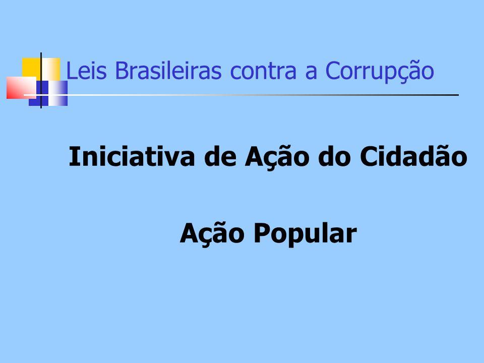 Leis Brasileiras contra a Corrupção Iniciativa de Ação do Cidadão Ação Popular