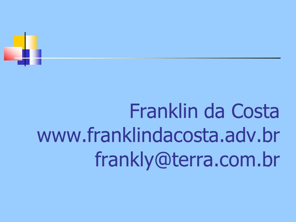 Franklin da Costa www.franklindacosta.adv.br frankly@terra.com.br